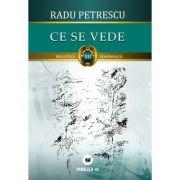 Ce se vede - Radu Petrescu
