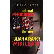 Cel mai periculos om din lume: Julian Assange - Wikileaks - Andrew Fowler
