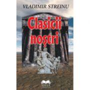 Clasicii nostri - Vladimir Streinu