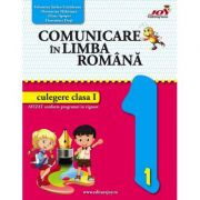 Comunicare in limba romana - culegere clasa I (codmc) - Elena Apopei, Florentina Duța, Florentina Hahaianu, Valentina Stefan-Caradeanu