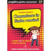 Culegere pregatire pentru concursuri. Comunicare in limba romana. Clasa pregatitoare - Georgiana Gogoescu