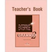 Curs de gramatica limba engleza Enterprise Grammar 2 Manualul profesorului - Virginia Evans, Jenny Dooley
