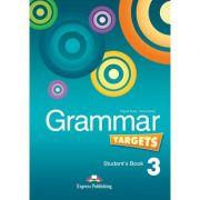 Curs de limba engleza Grammar Targets 3 Manualul elevului - Virginia Evans, Jenny Dooley