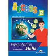 Curs limba engleza Access 2 Presentation Skills Manualul elevului - Virginia Evans, Jenny Dooley