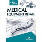 Curs limba engleza Career Paths Medical Equipment Repair Student's Book with Digibooks App - Virginia Evans, Jenny Dooley, John Lehnert