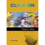 Curs limba engleza Click On 3 Manualul profesorului - Virginia Evans, Neil O'Sullivan