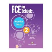 Curs Limba Engleza Examen Cambridge FCE for Schools Practice Tests 2 Manualul Profesorului - Virginia Evans