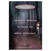 Cuvantul popular in proza lui Vasile Voiculescu - Elena Vieru