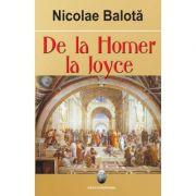 De la Homer la Joyce - Nicolae Balota