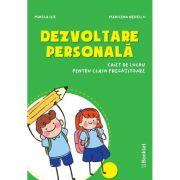 Dezvoltare presonala – caiet de lucru pentru clasa pregatitoare - Mirela Ilie, Marilena Nedelcu