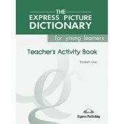 Dictionar ilustrat The Express Picture Dictionary Caietul profesorului - Elizabeth Gray