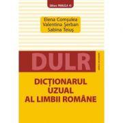 Dictionarul uzual al limbii romane - Elena Comsulea, Valentina Serban, Sabina Teius