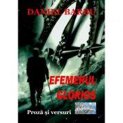 Efemerul glorios - Daniel Barbu