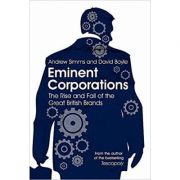 Eminent Corporations. The Rise and Fall of the Great British Corporation - Andrew Simms, David Boyle