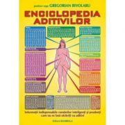 Enciclopedia Aditivilor - Gregorian Bivolaru