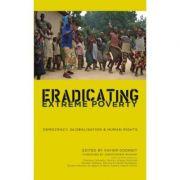 Eradicating Extreme Poverty. Democracy, Globalisation and Human Rights - Xavier Godinot