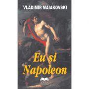 Eu si Napoleon - Vladimir Maiakovski