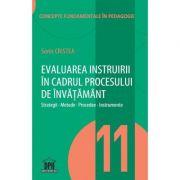 Evaluarea instruirii in cadrul procesului de invatamant. Strategii, metode, procedee, instrumente. - Sorin Cristea