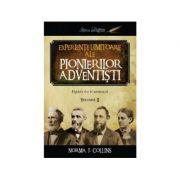 Experiente uimitoare ale pionierilor adventisti volumul 2 - Norma J. Collins