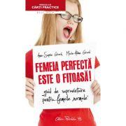 Femeia perfecta este o fitoasa! - Anne-Sophie Girard, Marie-Aldine Girard