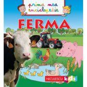 Ferma. Prima mea enciclopedie - Emmanuelle Kecir-Lepetit