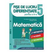 Fise de lucru diferentiate. Matematica. Clasa a V-a. Partea a II-a - Florin Antohe, Marius Antonescu, Gheorghe Iacovita