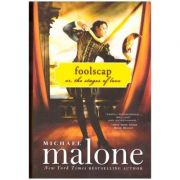 Foolscap. Or, The Stages of Love - Michael Malone