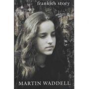 Frankie's Story - Martin Waddell