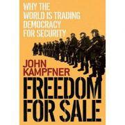 Freedom For Sale - John Kampfner