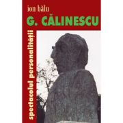 G. Calinescu, spectacolul personalitatii - Ion Balu