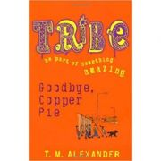Goodbye Copper Pie. Tribe - M. Alexander
