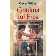 Gradina lui Eros - Oscar Wilde