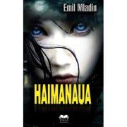 Haimanaua - Emil Mladin