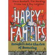 Happy families, insights into the Art of Parenting - Steve Bowkett, Tim Harding, Trisha Lee, Roy Leighton