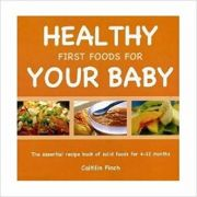 Healthy First Foods for Your Baby - Caitilin Finch