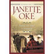 Iarna nu tine o vesnicie volumul 3 SERIA Anotimpurile inimii - Janette Oke