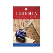 Ieremia, profetul crizei - Timothy Joseph Golden