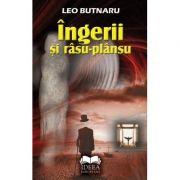 Ingerii si rasu-plansu - Leo Butnaru