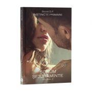 Instincte primare, Vol. 2, Scrum si juraminte - Silvia D. F.