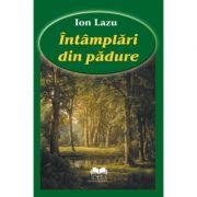 Intamplari din padure - Ion Lazu