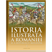 Istoria ilustrata a Romaniei si a Republicii Moldova. Din sec. al XI-lea pana in sec. al XVI-lea - Ioan-Aurel Pop
