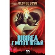 Iubirea e mereu regina - George Sovu