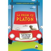 La drum cu Platon - Robert Rowland Smith