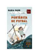 Lena portarita de fotbal si marea - Maria Parr