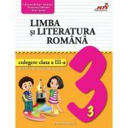 Limba si literatura romana. Culegere pentru clasa 3 - Valentina Stefan-Caradeanu