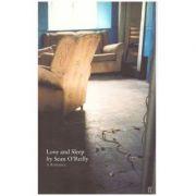 Love and Sleep. A Romance - Sean O'Reilly