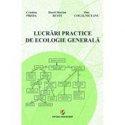 Lucrari practice de ecologie generala - Cristina Preda, Dorel-Marian Rusti, Dan Cogalniceanu