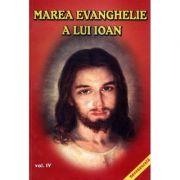Marea evanghelie a lui Ioan, volumul 4 - Jakob Lorber