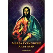 Marea Evanghelie a lui Ioan, volumul 8 - Jakob Lorber