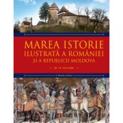 Marea istorie ilustrata a Romaniei si a Republicii Moldova. Volumul 2 - Ioan-Aurel Pop, Ioan Bolovan